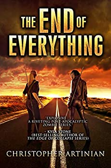 The End of Everything: Book 1 by [Christopher Artinian]