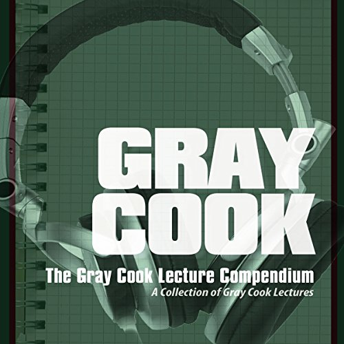 The Gray Cook Lecture Compendium audiobook cover art