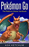 pokémon go: the pokémon master handbook (english edition)