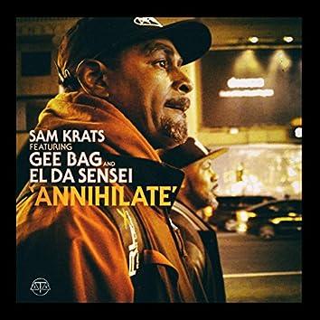 Annihilate (feat. Gee Bag, El Da Sensei)