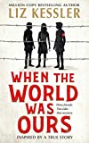 When The World Was Ours: A book about finding hope in the darkest of times (English Edition)