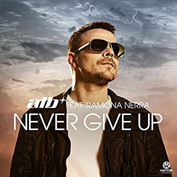 Never Give Up (feat. Ramona Nerra)