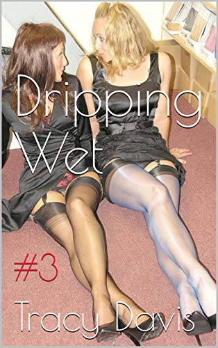 Dripping Wet (Lesbians, milf, mature women, younger women): #3
