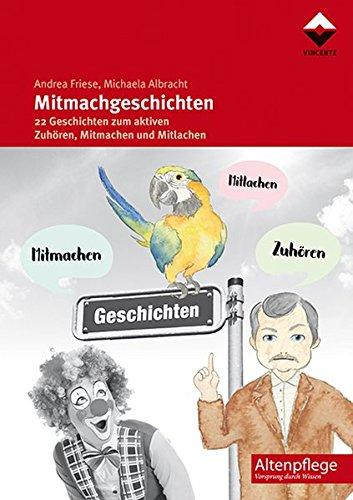 Mitmachgeschichten: 22 Geschichten zum aktiven Zuhören, Mitmachen und Mitlachen (Altenpflege)