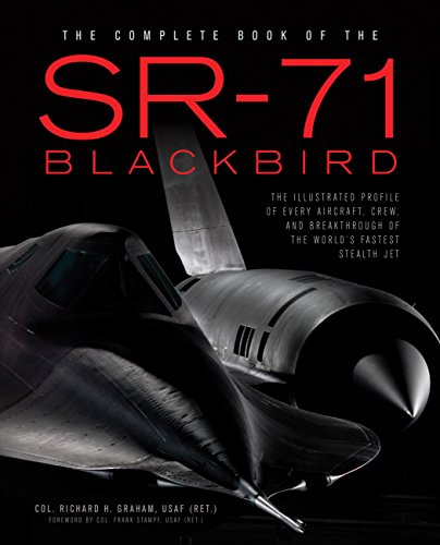 The Complete Book of the SR-71: Every Aircraft, Pilot, and Story from 1963