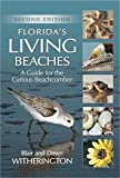 Florida s Living Beaches: A Guide for the Curious Beachcomber