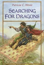 Searching for Dragons: The Enchanted Forest Chronicles, Book Two by Wrede, Patricia C.(October 15, 1991) Hardcover