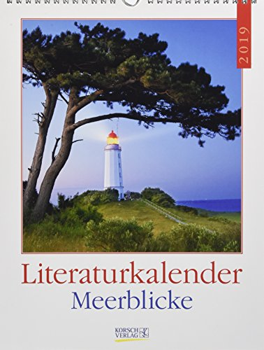 Meerblicke Literaturkal. 247819 2019: Literarischer Wochenkalender * 1 Woche 1 Seite * literarische Zitate und Bilder * 24 x 32 cm