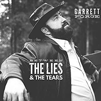 Between the Lies and the Tears