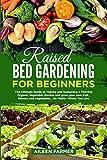 Raised Bed Gardening for Beginne...