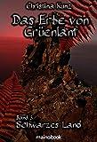 Das Erbe von Grüenlant. Band 3: Schwarzes Land: Fantasy-Serie