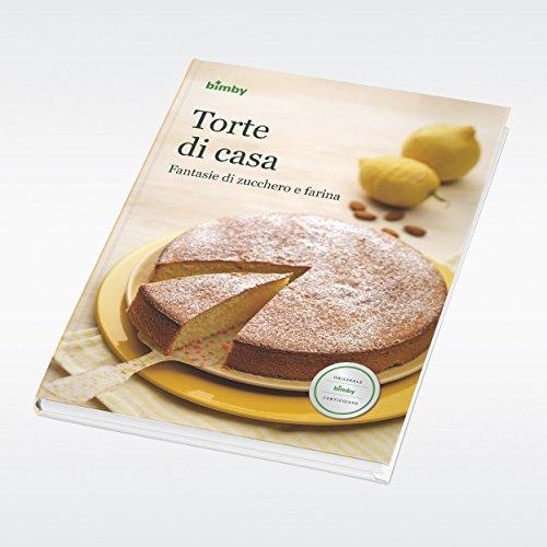 Torte di Casa - Ricettario Bimby TM 5