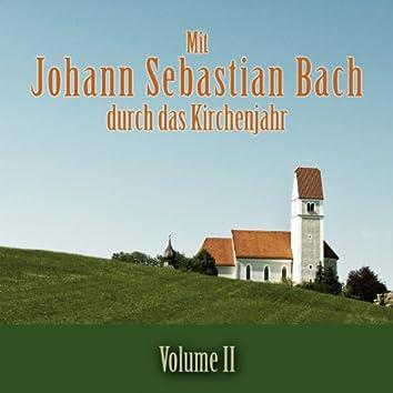 Mit Johann Sebastian Bach durch das Kirchenjahr, Vol. 2