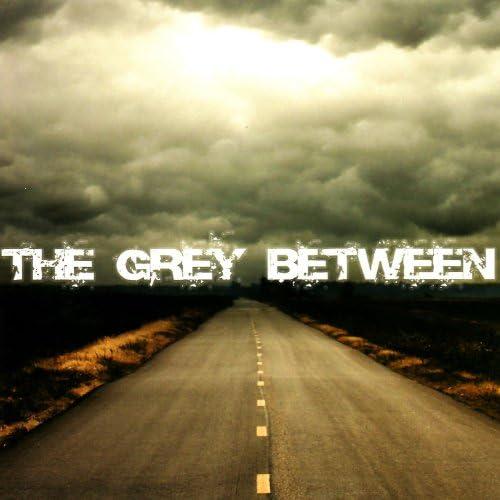 The Grey Between