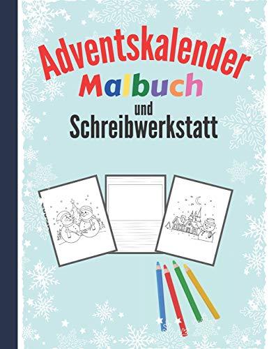 Adventskalender Malbuch und Schreibwerkstatt: Malbuch mit 24 Weihnachtsmotive zum Ausmalen - Adventskalender Buch und Malbuch Adventskalender für ... für eigene Geschichten und Kreativität