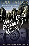 What Could Possibly Go Wrong? (The Chronicles of St. Mary's Series) by Jodi Taylor (2015-11-19)