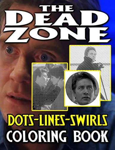 The Dead Zone Dots Lines Swirls Coloring Book: Creative The Dead Zone Activity Swirls-Dots-Diagonal Books For Adults, Teenagers