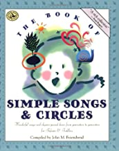The Book of Simple Songs & Circles: Wonderful Songs and Rhymes Passed Down from Generation to Generation for Infants & Toddlers (First Steps in Music series)