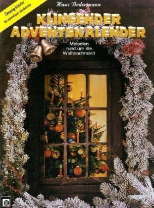 Klingender Adventskalender, für Klavier und Gesang by Hans Bodenmann (1981-09-05)
