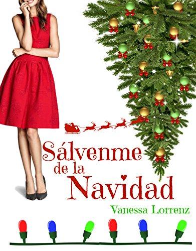Sálvenme de la Navidad... (Spanish Edition)