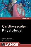 Cardiovascular Physiology 8/E (Lange Medical Books)