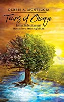 Tears of Change: Poems, Reflections and Quotes for a Meaningful Life