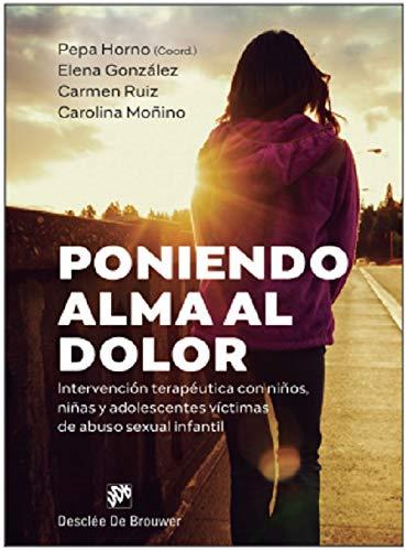 Poniendo alma al dolor. Intervención Terapéutica con niños, niñas y Adolescentes Víctimas de Abuso Sexual Infantil: 0 (AMAE)