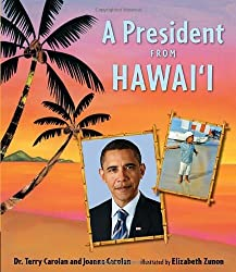 The President From Hawaii by Dr. Terry Carolan and Joanna Carolan, illustrated by Elizabeth Zunon