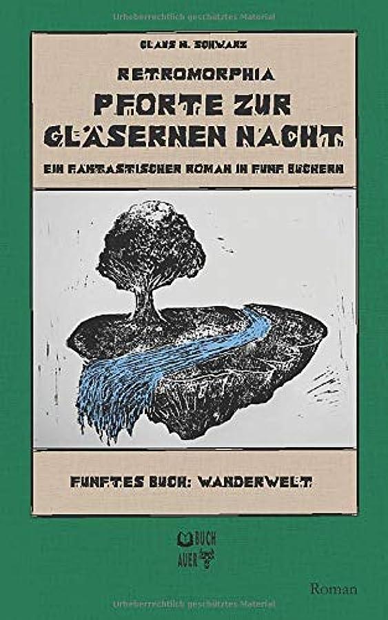 収束する提案する分岐するRetromorphia - Pforte zur glaesernen Nacht: 5 - Wanderwelt
