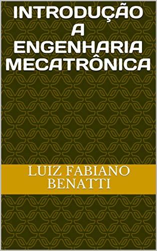 Introdução a Engenharia Mecatrônica