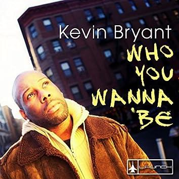 Who You Wanna Be (Remixes)