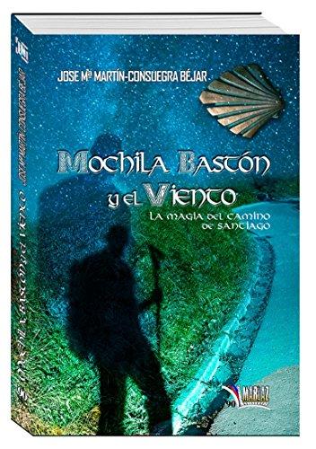 Mochila, bastón y el viento. La magia del camino de Santiago (Libros Mablaz nº 90)