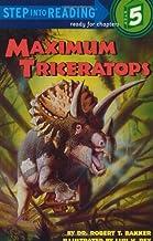 Maximum Triceratops (Step-into-Reading, Step 5)