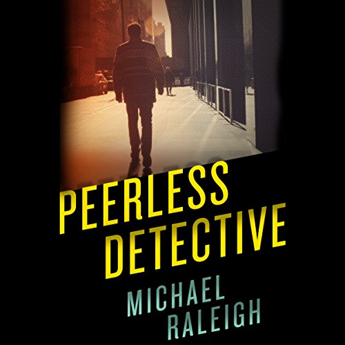 Peerless Detective                   By:                                                                                                                                 Michael Raleigh                               Narrated by:                                                                                                                                 Stephen Bowlby                      Length: 10 hrs and 23 mins     4 ratings     Overall 4.5