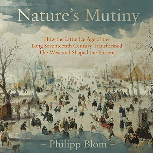 Nature's Mutiny     How the Little Ice Age of the Long Seventeenth Century Transformed the West and Shaped the Present              De :                                                                                                                                 Philipp Blom                               Lu par :                                                                                                                                 Jonathan Keeble                      Durée : 10 h et 32 min     Pas de notations     Global 0,0