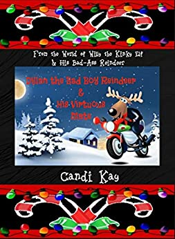 Dylan the Bad Boy Reindeer & His Virtuous Mate (Willy the Kinky Elf & His Bad-Ass Reindeer Book 5) by [Candi Kay]
