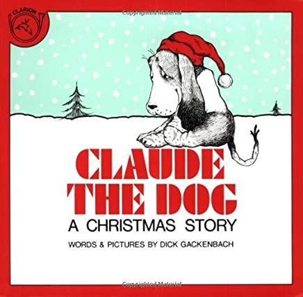 Claude the Dog: A Christmas Story by Dick Gackenbach (1984-03-19)