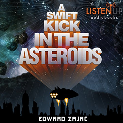 A Swift Kick in the Asteroids audiobook cover art