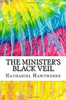 The Minister's Black Veil: Includes MLA Style Citations for Scholarly Secondary Sources, Peer-Reviewed Journal Articles and Critical Essays (Squid Ink Classics)