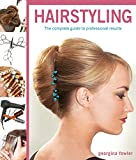 Professional Hairstyling: A Complete Guide to Professional Results