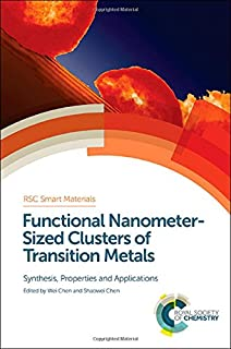 Functional Nanometer-Sized Clusters of Transition Metals: Synthesis, Properties and Applications (Smart Materials Series)