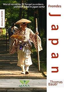 Fremdes Japan: Wie ich versuchte, 88 Tempel zu erobern, und