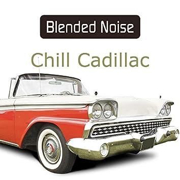 Chill Cadillac
