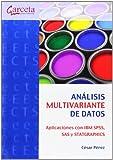 Análisis multivariante de datos: Aplicaciones con IBM SPSS, SAS y STATGRAPHICS (Texto (garceta))