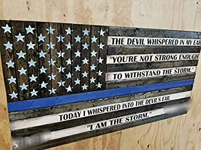 "Wooden Rustic Style Thin Blue Line American Flag w/""I AM THE STORM"" Quote by"