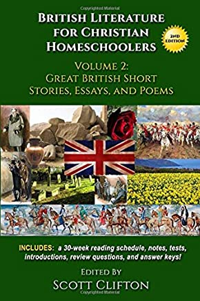 British Literature for Christian Homeschoolers, Volume 2: Great British Short Stories, Essays, and Poems