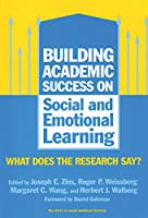 Building Academic Success on Social and Emotional Learning: What Does the Research Say? (Social Emotional Learning, 5)