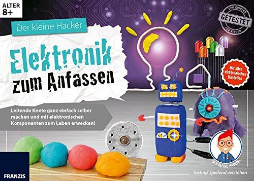 Der kleine Hacker: Elektronik zum Anfassen: Leitende Knete ganz einfach selber machen und mit elektronischen Komponenten zum Leben erwecken!