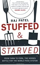 By Raj Patel Stuffed and Starved: The Hidden Battle for the World Food System (New Ed) [Paperback]