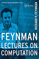 Feynman Lectures On Computation (Frontiers in Physics) Kindle Edition